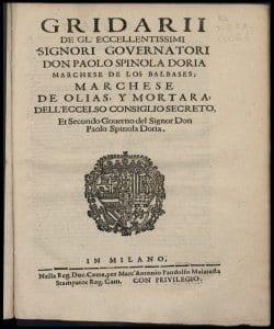 Gridarii degli Eccellentissimi Signori Governatori Don Paolo Spinola Doria Marchese di Los Balbases marchese del Olyas y Mortara dell'Eccelso consiglio segreto